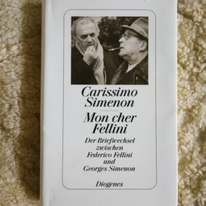 Georges Simenon und Federico Fellini, Georges Simenon, Federico Fellini,, Briefwechsel zwischen Georges Simenon und Federico Fellini, Simenon und Fellini, Simenon, Eigensinn, Kreativität, Schöpferkraft, Briefwechsel