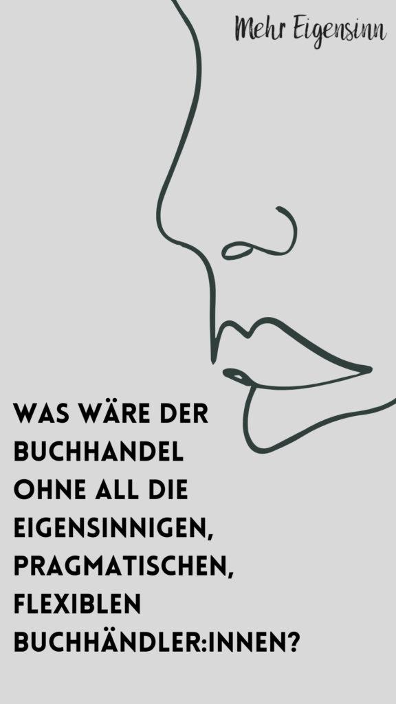 Buchhandel, Buchhandel und Eigensinn, Eigensinnig, Buchhändler, Buchhändlerinnen, Mein KOmpass ist der Eigensinn, Wendelin Niedlich, Niedlichs Buchhandlung, Niedlich Stuttgart, Entwicklung Buchhandel, Martina Bergmann, Bergmann Verlag